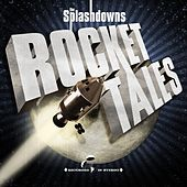 Play & Download Rocket Tales by The Splashdowns | Napster