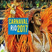 Play & Download Carnaval Rio 2017 (Brasil) by Various Artists | Napster