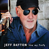 Live My Truth by Jeff Dayton