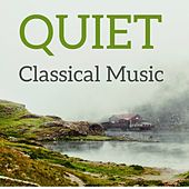Play & Download Quiet Classical Music by Various Artists | Napster