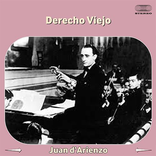 Play & Download Derecho Viejo by Juan D'Arienzo | Napster