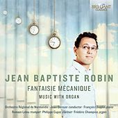 Jean-Baptiste Robin: Fantaisie Mécanique Music with Organ by Jean Deroyer Orchestre Régional de Normandie
