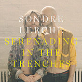 Play & Download Serenading in the Trenches by Sondre Lerche | Napster