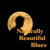 Naturally Beautiful Blues von Various Artists