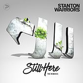 Play & Download Still Here (The Remixes) by Stanton Warriors | Napster