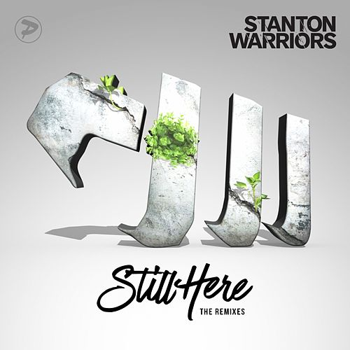 Still Here (The Remixes) by Stanton Warriors