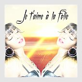 Je t'aime à la folie by Sugar
