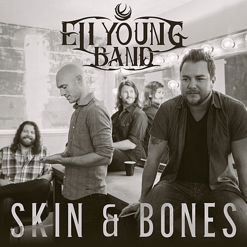 Skin & Bones by Eli Young Band
