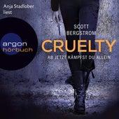 Cruelty - Ab jetzt kämpfst du allein (Ungekürzte Lesung) von Scott Bergstrom