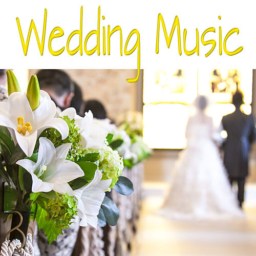 Play & Download Wedding Music by Wedding Music | Napster