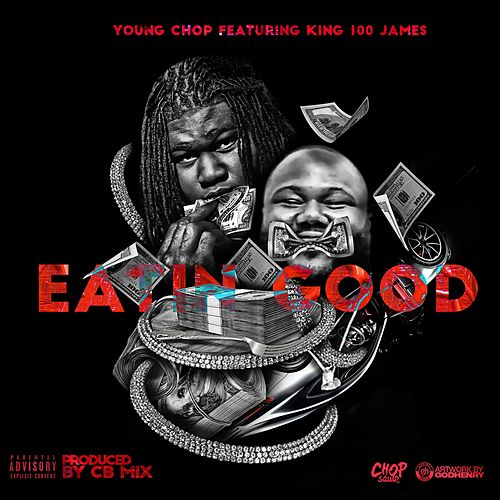 Play & Download Eating Good (feat. King100James) by Young Chop | Napster