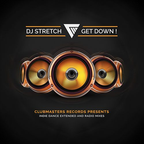 Play & Download Get Down by DJ Stretch | Napster