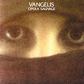 Play & Download Opera Sauvage by Vangelis | Napster