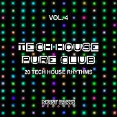 Tech House Pure Club, Vol. 4 (20 Tech House Rhythms) by Various Artists