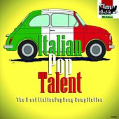 Italian Pop Talent (The Best Italian Pop Song Compilation) by Various Artists