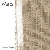 Mao by Mount Tender