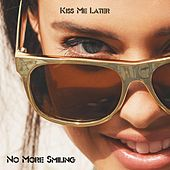 Kiss Me Later by No More Smiling