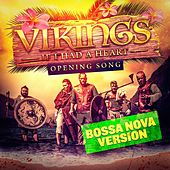 If I Had a Heart (Bossa Nova Version) [Vikings' Main Theme] by Gold Rush Studio Orchestra
