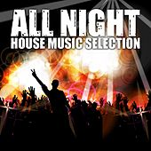 Play & Download All Night (House Music Selection) by Various Artists | Napster