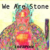 We Are Stone (feat. Jessica Kahn) by Liverpool