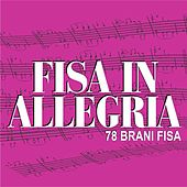 Fisa in allegria (78 brani fisa) by Various Artists