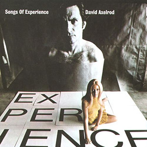 Play & Download Songs Of Experience by David Axelrod | Napster