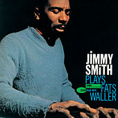 Jimmy Smith Plays Fats Waller (Rudy Van Gelder Edition) by Jimmy Smith