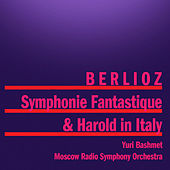 Play & Download Berlioz: Symphonie Fantastique and Harold in Italy by Various Artists | Napster