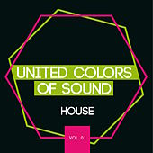 Play & Download United Colors of Sound - House, Vol. 1 by Various Artists | Napster