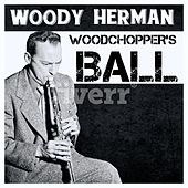Play & Download Woodchopper's Ball by Woody Herman | Napster