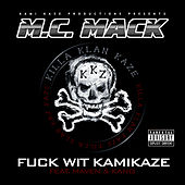 Play & Download Fuck wit Kamikaze by M.C. Mack | Napster