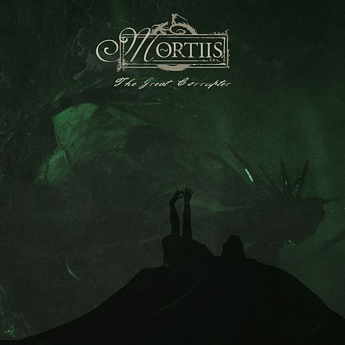 Play & Download The Great Corrupter by Mortiis | Napster