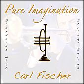 Pure Imagination by Carl Fischer