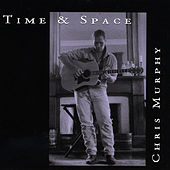 Play & Download Time and Space by Chris Murphy | Napster