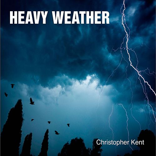 Play & Download Heavy Weather by Christopher Kent   Napster