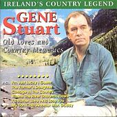 Old Loves And Country Memories by Gene Stuart