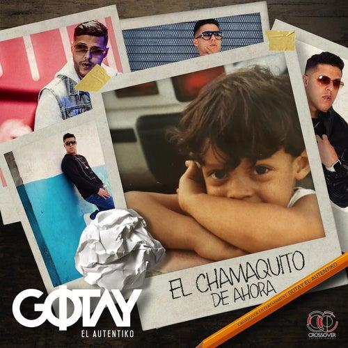 Play & Download El Chamaquito De Ahora by Gotay