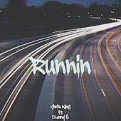 Runnin' (feat. Danny $) by Chris King