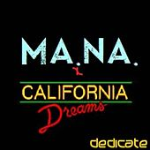 Play & Download California Dreams (Dedicate) by Mana | Napster