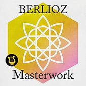 Play & Download Berlioz - Masterwork by Various Artists | Napster