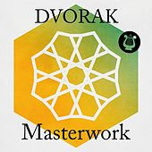 Play & Download Dvorak - Masterwork by Various Artists | Napster