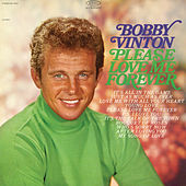Play & Download Please Love Me Forever by Bobby Vinton | Napster