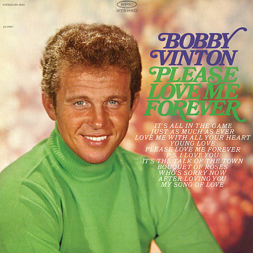 Please Love Me Forever by Bobby Vinton