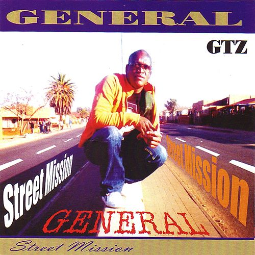 Play & Download Street Mission by General GTZ | Napster