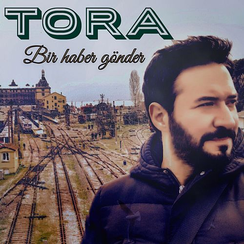 Play & Download Bir Haber Gönder by Tora | Napster