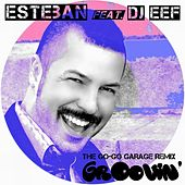 Play & Download Groovin' (The Go-Go Garage Remix) by Esteban | Napster