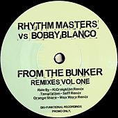 From the Bunker Remixes, Vol. 1 by Rhythm Masters