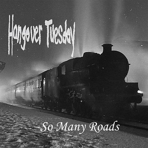 Play & Download So Many Roads by Hangover Tuesday | Napster
