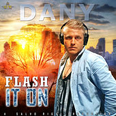 Play & Download Flash It On by Dany | Napster