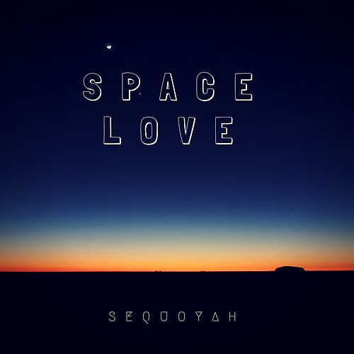 Play & Download Space Love by Sequoyah | Napster